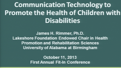 Thumbnail for entry First Annual Fit-IN Conference - 20131011-0930 - Keynote - James Rimmer, PhD
