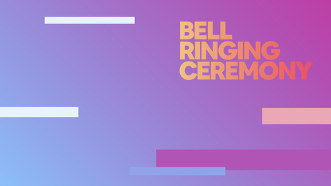 Thumbnail for entry Bell Ringing Ceremony — 12/10/2020