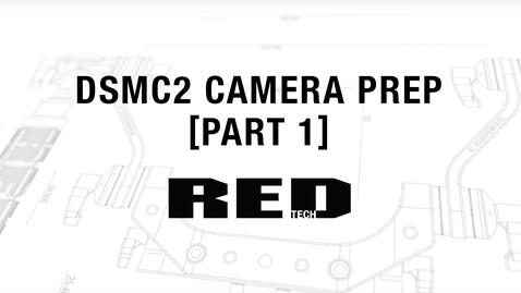 Thumbnail for entry RED TECH | DSMC2 Camera Prep [Part 1]