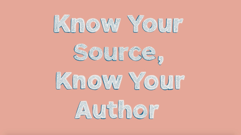 Thumbnail for entry Know Your Source Know Your Author
