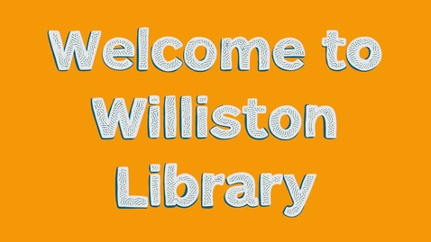 Thumbnail for entry Welcome to Williston Library