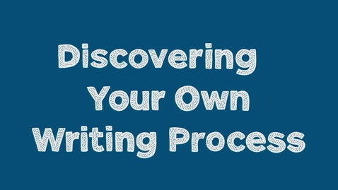 Thumbnail for entry Discovering Your Own Writing Process