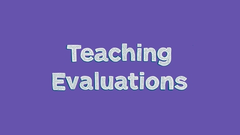 Thumbnail for entry Teaching Evaluations