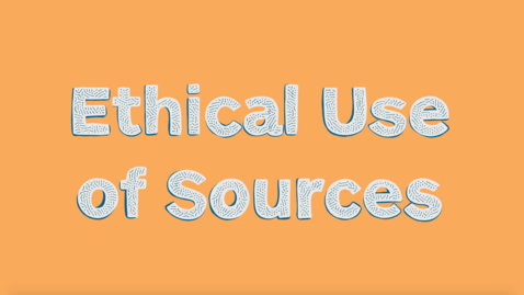 Thumbnail for entry Ethical Use of Sources