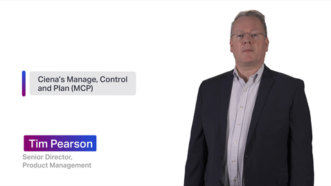 Thumbnail for entry Chalk Talk: Ciena's Manage, Control and Plan (MCP) domain controller