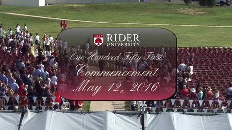 Thumbnail for entry Rider University 151st Commencement 2016 Graduate/CCS Ceremony