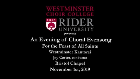 Thumbnail for entry 2019-11-01 Westminster Kantorei - An Evening of Choral Evensong