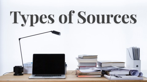 Thumbnail for entry Types of Sources
