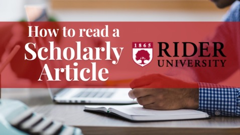 Thumbnail for entry How to Read a Scholarly Article