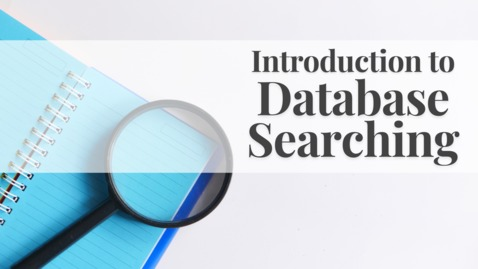 Thumbnail for entry Introduction to Database Searching