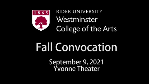 Thumbnail for entry Westminster College of the Arts Fall Convocation 9/9/2021