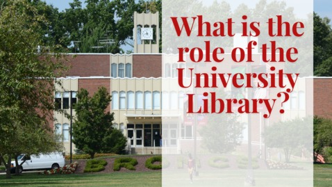 Thumbnail for entry What is the role of the university library?