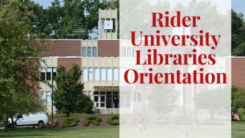 Thumbnail for entry Rider University Libraries Orientation