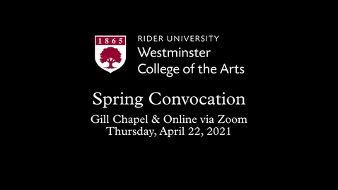 Thumbnail for entry 2021 Westminster College of the Arts Spring Convocation