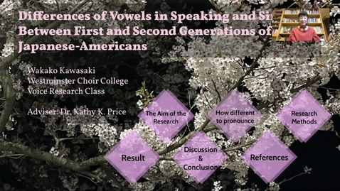 Thumbnail for entry Kawasaki: Differences of Vowels in Speaking and Singing as Evidence Between First and Second  Generations of Japanese-Americans