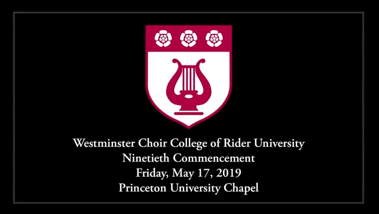 2019 Westminster Choir College of Rider University Commencement