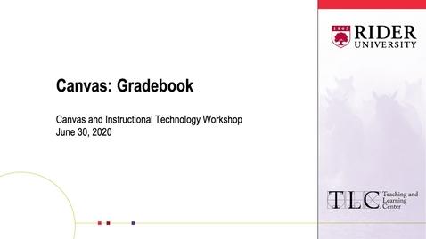 Thumbnail for entry Canvas: Gradebook Workshop