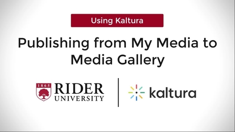 Thumbnail for entry Publishing from My Media to Media Gallery
