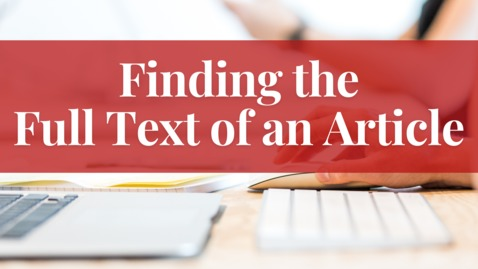 Thumbnail for entry Finding the Full Text of an Article