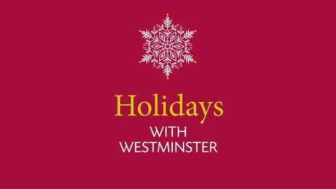 Thumbnail for entry Holidays with Westminster - December 2020