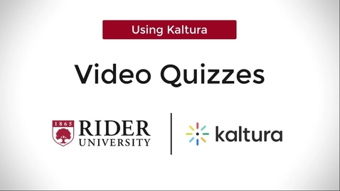 Thumbnail for entry Video Quizzes Using Kaltura