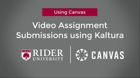 Thumbnail for entry Video Submissions in Canvas using Kaltura as a Student
