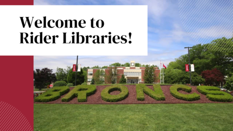 Thumbnail for entry Welcome to Rider Libraries!