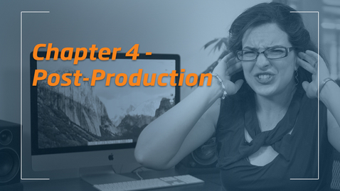 Thumbnail for entry Tips & Tricks for Better Videos - Chapter 4 - Post-Production