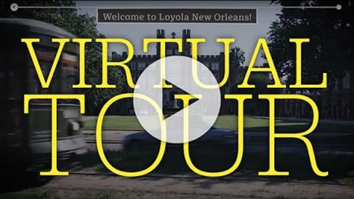 Virtual Tour of Loyola New Orleans