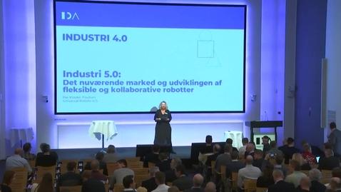 Thumbnail for entry Industri 5.0: Det nuværende marked og udviklingen af fleksible og kollaborative robotter, Per K. Poulsen, Universal Robots A/S