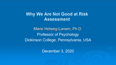 Thumbnail for entry 7th Risk Management Conf -  Why we are not very good at risk assessment