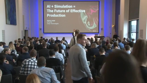 Thumbnail for entry AI + Simulation = The Future of Effective Production, Danny Lange, Unity