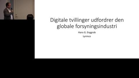 Thumbnail for entry Digitale tvillinger udfordrer den globale forsyningsindustri, Hans Enggrob, Lyninco