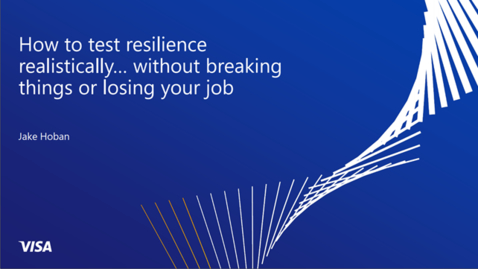 Thumbnail for entry 7th Risk Management Conf -  How to test resilience realistically, without breaking things (or losing your job)