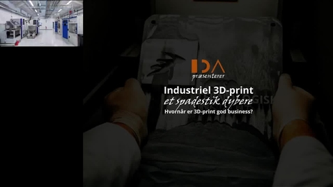 Thumbnail for entry Industriel 3D-print - Et spadestik dybere: Hvornår er 3D-print god business