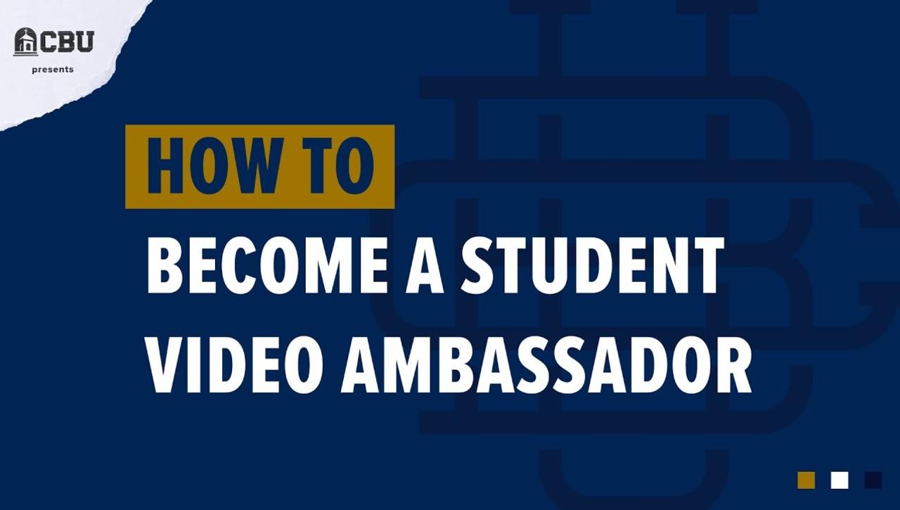 How to Become a CBU Video Ambassador