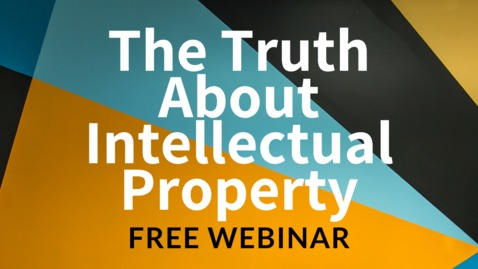 Thumbnail for entry The Truth About Intellectual Property