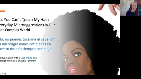 """Thumbnail for entry """"No You Can't Touch My Hair"""": Everyday Microaggressions in Our Ever-Complex World"""