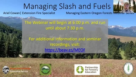 Thumbnail for entry Managing Eastern Oregon Forests: Managing Slash and Fuels