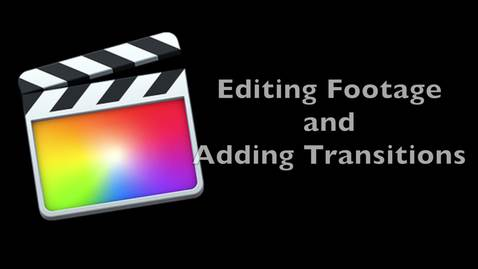 Editing Footage and Transitions.mov