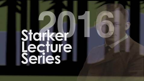 Thumbnail for entry 2016 Starker Lecture Series Ed Smith
