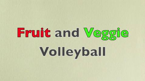 Thumbnail for entry Fruit and Veggie Volleyball