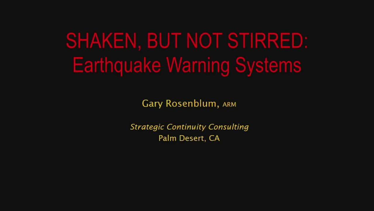 Corporate Partners Seminar Event (November 4, 2016): Gary Rosemblum - Shaken, But Not Stirred: Earthquake Warning Systems