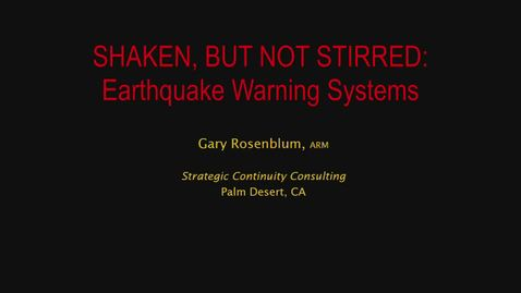 Thumbnail for entry Corporate Partners Seminar Event (November 4, 2016): Gary Rosemblum - Shaken, But Not Stirred: Earthquake Warning Systems