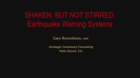 Thumbnail for entry Corporate Partners Seminar Event (November 4, 2016): Gary Rosemblum - Shaken, But Not Stirred: Earthquake Warning Systems
