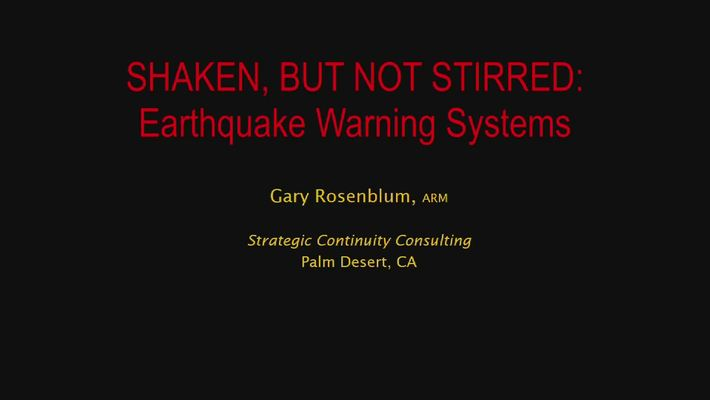 Corporate Partners Seminar Event - Gary Rosemblum - Shaken, But Not Stirred: Earthquake Warning Systems (November 4, 2016)