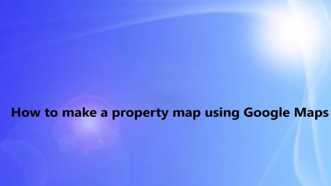 Thumbnail for entry How to Create a Property Map with Google Maps