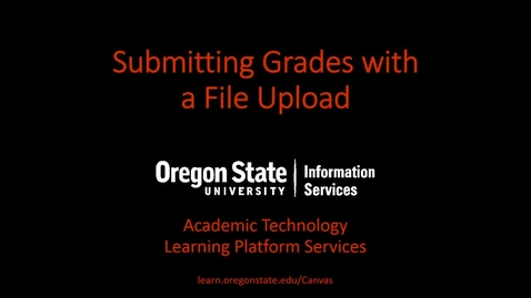 Thumbnail for entry Submitting Grades with a File Upload