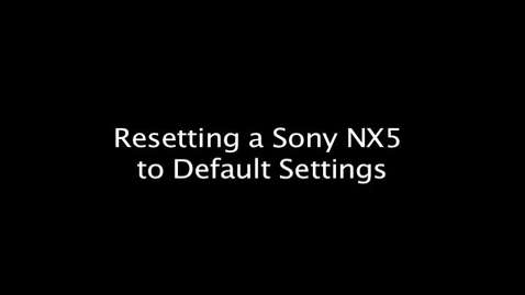 Thumbnail for entry Resetting a Sony NX5 to Default Settings