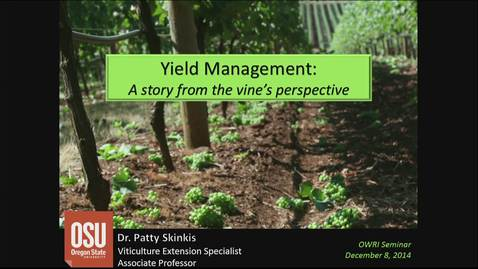 Thumbnail for entry 20141208 Yield Management: A story from the vine's perspective